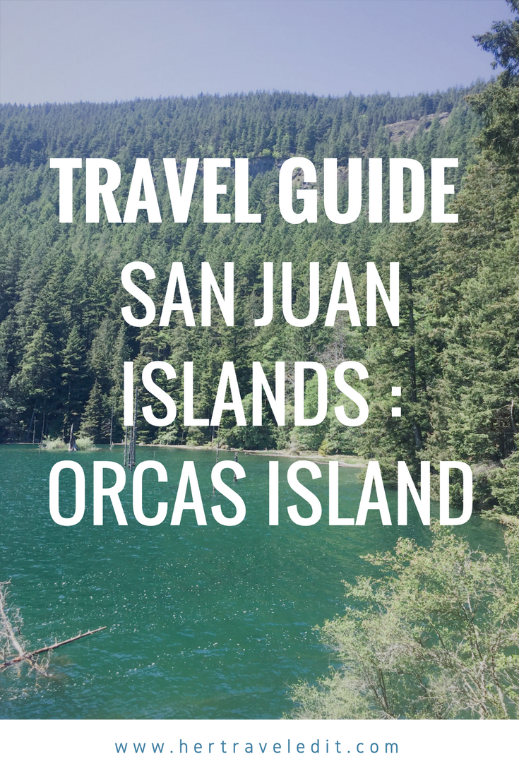 A Guide to a Weekend on Orcas Island, largest of the San Juan Islands