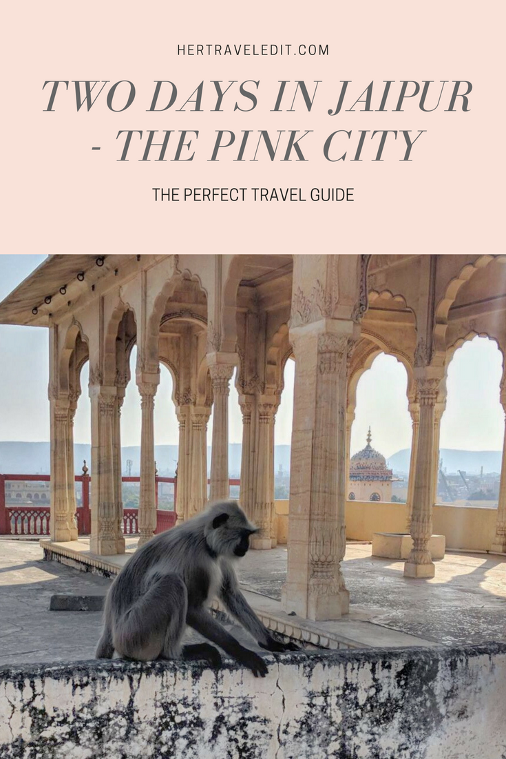 The Perfect Travel Guide to Jaipur in Two Days