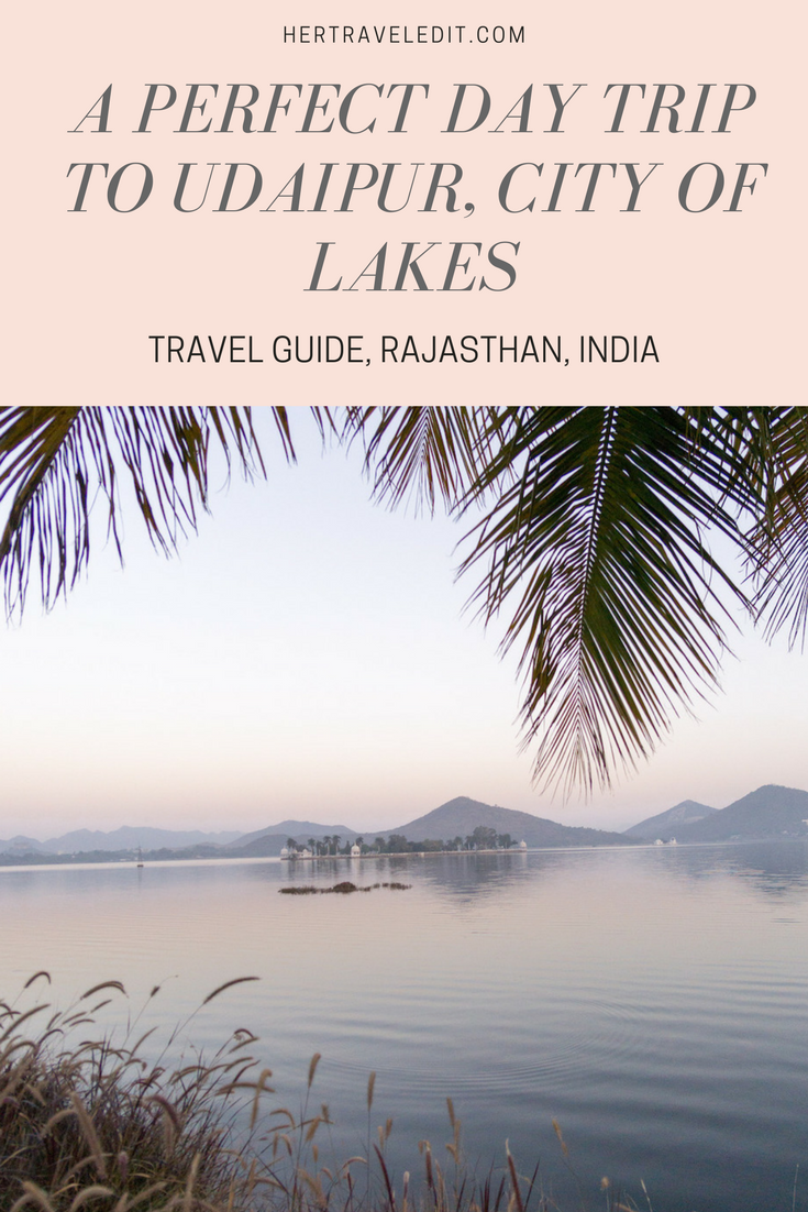 Travel Guide to the Best of Udaipur in One Day