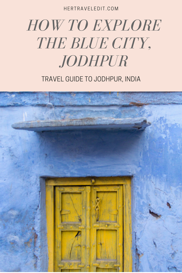 How to Explore Jodhpur, India's Blue CIty