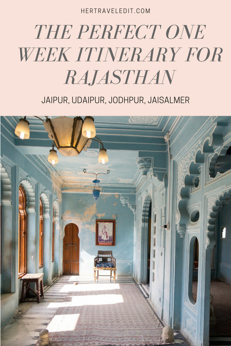 The Perfect One Week Itinerary to explore Rajasthan's best Cities