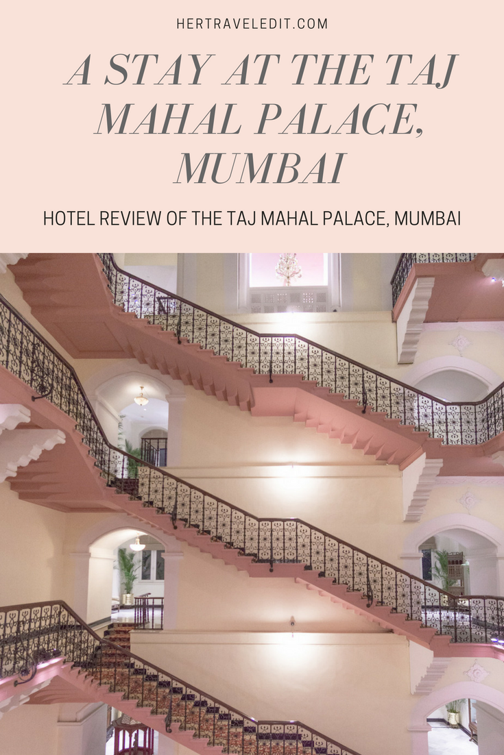 Why you should stay at the Taj Mahal Palace, Mumbai