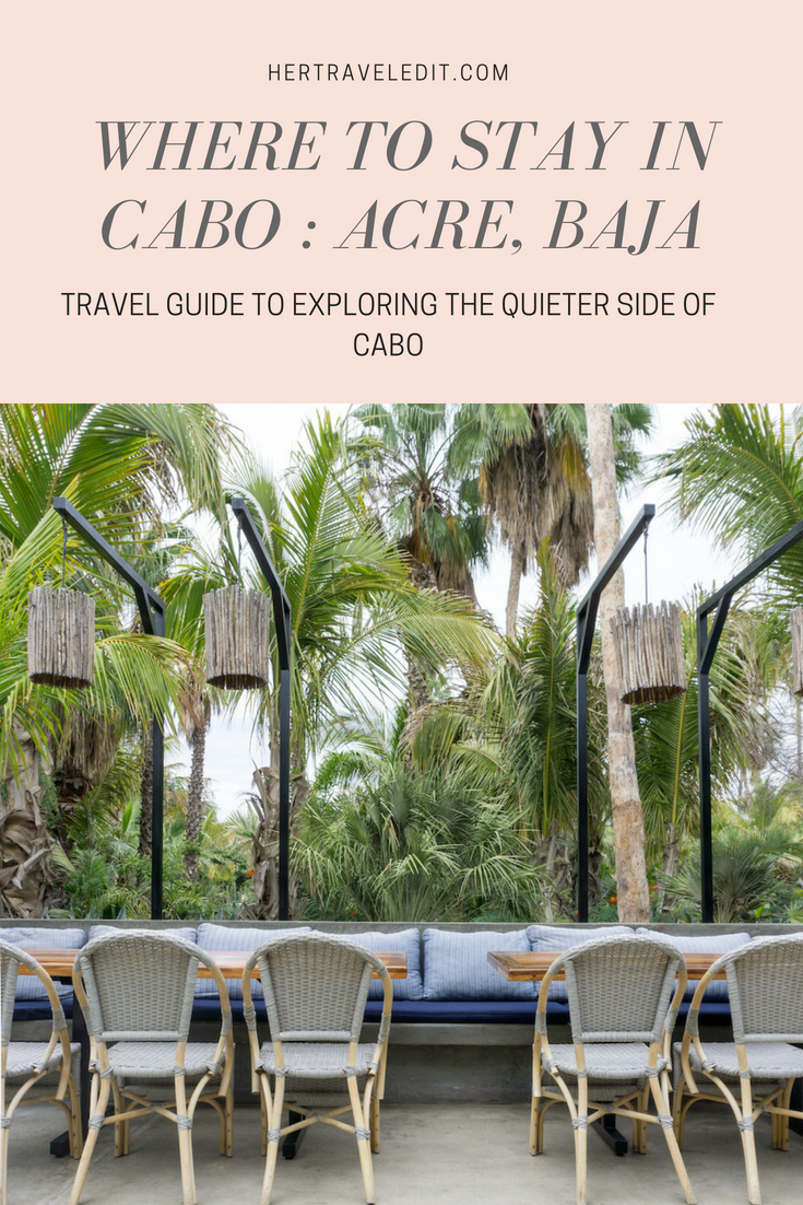A Guide to the Quieter Side of Cabo : Stay at Acre