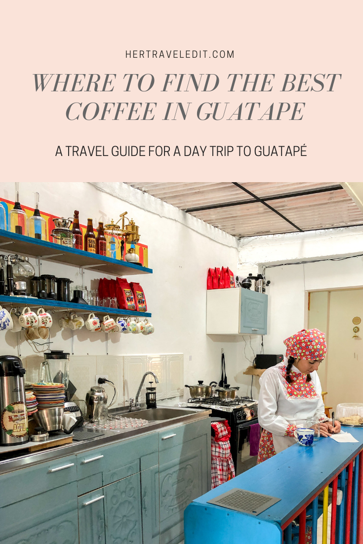 Where to Find the Best Coffee in Guatape and a Day Trip Travel Guide