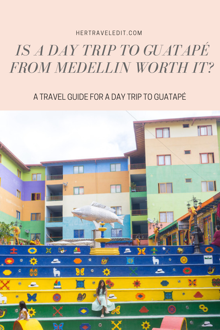 Is a Day trip to Guatapé from Medellin Worth It? A Day Trip Guide to Guatapé