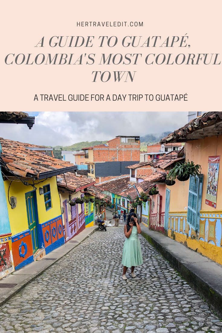 A Day Trip Guide to Guatapé, Colombia's most colorful town