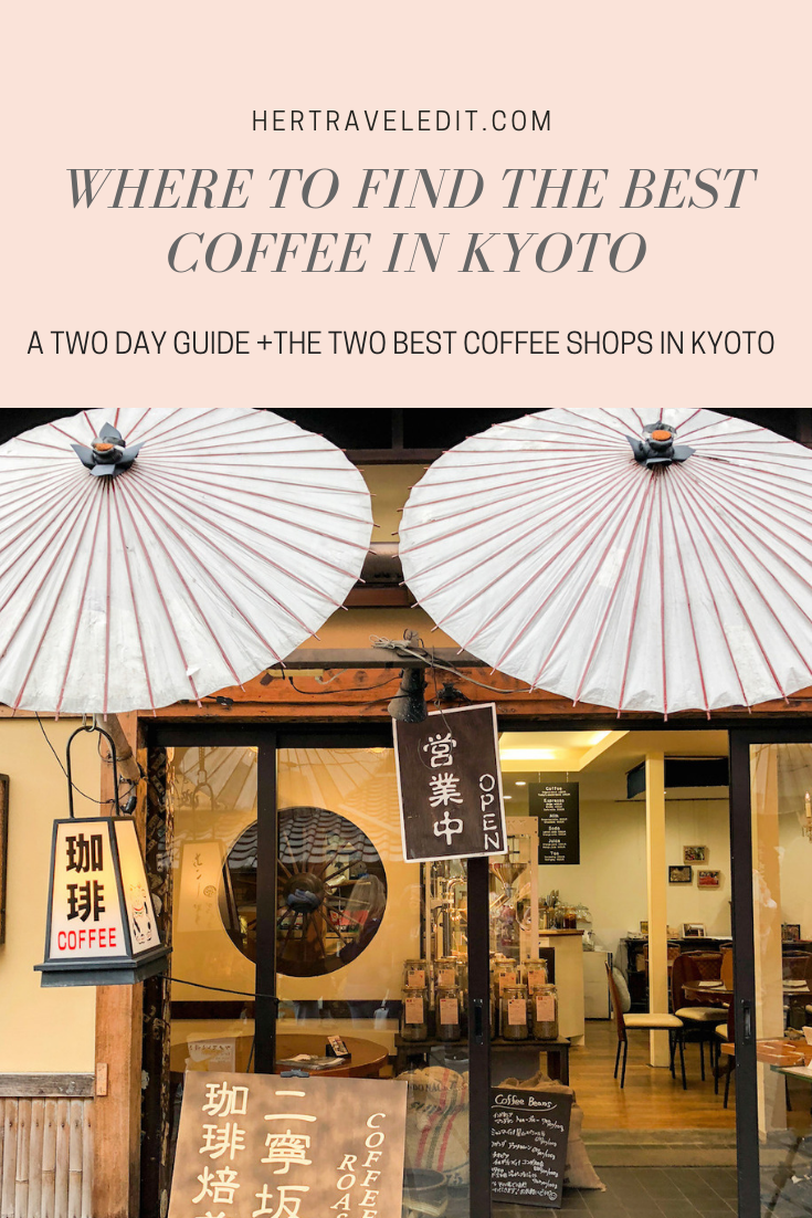 A Two Day Guide + Where to Find the Best Coffee in Kyoto, Japan