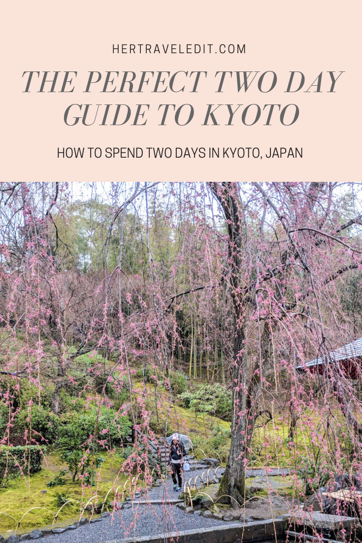The Perfect Two Day Guide to Kyoto Japan