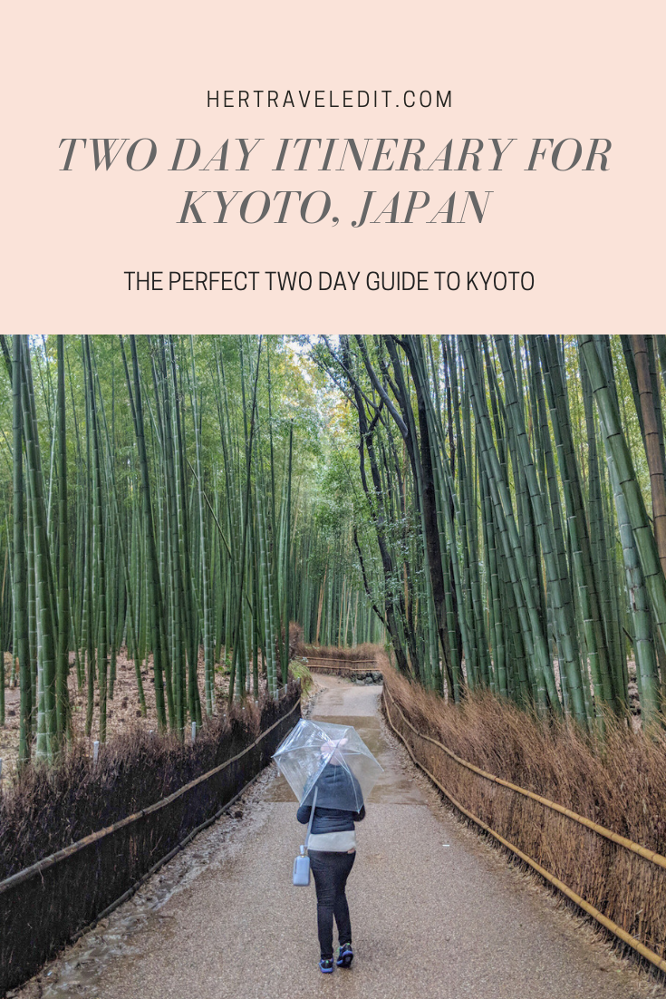 The Perfect Two Day Itinerary for Kyoto Japan