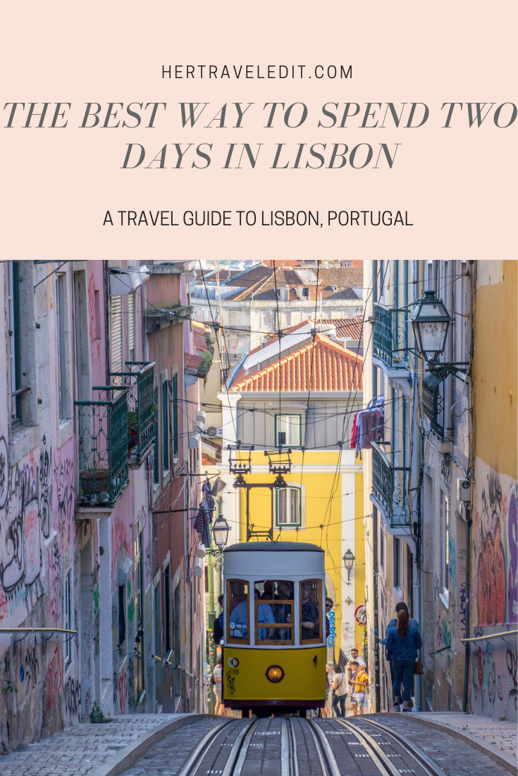 A Two Day Guide to Lisbon Portugal